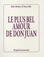Le plus bel amour de Don Juan  - Jules Amédée Barbey d'Aurevilly - Jules Barbey D'Aurevilly