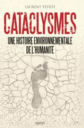 Cataclysmes ; une histoire environnementale de l'humanité - Couverture - Format classique