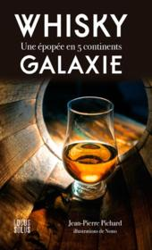 Whisky galaxie, une epopee en 5 continents  - Jean-Pierre Pichard