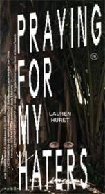 Vente  Lauren Huret ; praying for my haters  - Yves Citton