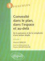 Convexite Dans Le Plan Dans L'Espace Et Au-Dela De La Puissance Et De La Complexite Volume 1 - Intérieur - Format classique