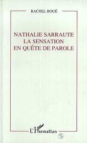 Nathalie Sarraute ; La Sensation En Quete De Parole - Intérieur - Format classique