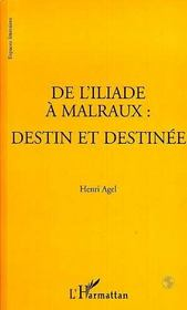 De l'Iliade à Malraux ; destin et destinée - Intérieur - Format classique
