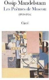 Les poèmes de Moscou (1930-1934) - Couverture - Format classique