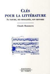 Cles Pour Litterature. Sa Nature, Ses Modalites, Son Histoire - Intérieur - Format classique