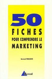 50 fiches pour comprendre le marketing - Intérieur - Format classique