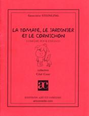 La tomate, le jardinier et le cornichon - Couverture - Format classique