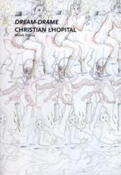 Dream-drame ; Christian Lhopital - Couverture - Format classique