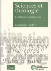 Sciences et théologie ; les figures d'un dialogue - Couverture - Format classique