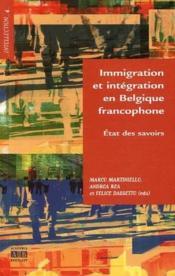 Immigration et intégration en Belgique francophone ; état des savoirs - Couverture - Format classique