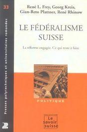 Le Federalisme Suisse. La Reforme Engagee. Ce Qui Reste A Faire Politique No33 - Intérieur - Format classique