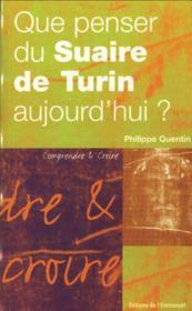 Que Penser Du Suaire De Turin Aujourd'Hui? - Couverture - Format classique