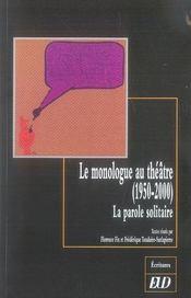 Le monologue au théâtre (1950-2000). la parole solitaire - Intérieur - Format classique