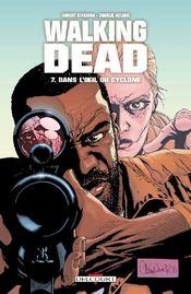 Walking Dead t.7 ; dans l'oeil du cyclone