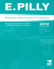 Maladies infectieuses et tropicales (édition 2010)  - E. Pilly
