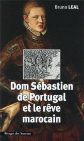 Dom Sebastien De Portugal 1554 1578 Et Le Reve Marocain - Couverture - Format classique