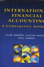 International Financial Accounting - A Comparative Approach - Couverture - Format classique