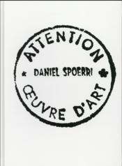 Vente livre :  Daniel Spoerri ; attention oeuvre d'art  - Collectif