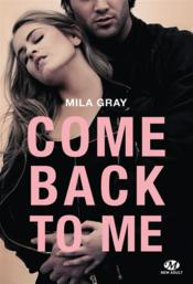 Vente livre :  Come back to me  - Mila Grey
