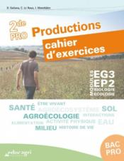 Biologie-écologie ; bac pro productions : modules EG3-EP2 ; cahier d'exercices ; cahier d'exercices  - Dominique Galiana - Catherine Le Roux - Isabelle Monchatre