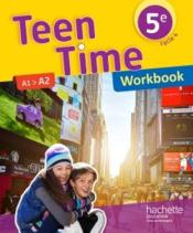 Vente livre :  Teen Time ; anglais ; cycle 4 ; 5e ; workbook (édition 2017)  - Christophe Poire - Sarah Collin - Benedicte Simard
