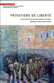 Privations de liberté  - Anne Simon - Jean-Manuel Larralde - Benjamin Levy