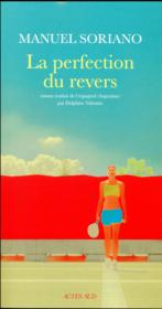 Vente livre :  La perfection du revers  - Manuel Soriano