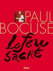 Paul Bocuse ; le feu sacré - Intérieur - Format classique