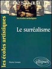 Le Surrealisme Les Ecoles Artistiques - Couverture - Format classique