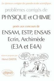 Problemes Corriges De Physique Chimie Ensam Estp Ensais Ecrin Archimede (E3a Et E4a) 1997-1999 - Intérieur - Format classique