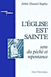 L'eglise est sainte ; sens du péché et repentance - Couverture - Format classique