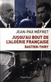 Jusqu'au bout de l'algérie française, bastien-thiry - Intérieur - Format classique