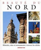 Beauté du Nord ; histoire, sites et monuments à travers les siècles - Couverture - Format classique