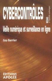 Cybercontroles ; veille numerique et surveillance en ligne - Couverture - Format classique