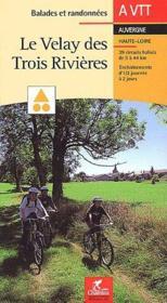Balades Et Randonnees ; Le Velay Des Trois Rivières A Vtt - Couverture - Format classique