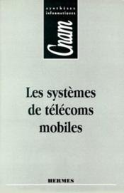 Les systèmes de télécoms mobiles cnam synthèses informatiques - Couverture - Format classique