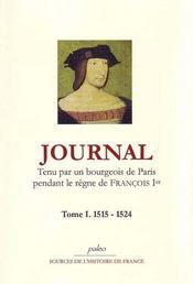 Journal t.1 ; tenu par un bourgeois de Paris pendant le règne de François Ier (1515-1524) - Intérieur - Format classique