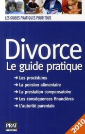 Vente livre :  Divorce ; le guide pratique (édition 2010)  - Vallas-Lenerz E - Vallas-Lenerz E.