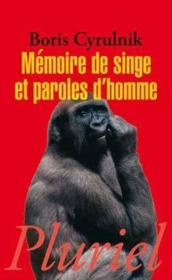 Vente  Mémoire de singe et paroles d'homme  - Boris Cyrulnik