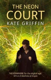 Vente livre :  The Neon Court  - Kate Griffin