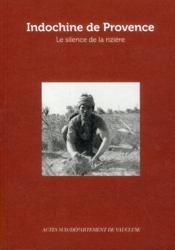 Indochine de Provence ; le silence de la rizière - Couverture - Format classique
