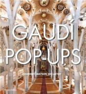 Gaudi Pop-Ups /Anglais - Couverture - Format classique