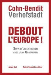 Debout l'Europe ! Suivi d'un entretien avec Jean Quatremer - Couverture - Format classique