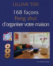 168 facons feng shui d 39 organiser votre maison lillian too. Black Bedroom Furniture Sets. Home Design Ideas