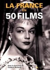 Vente livre :  La France en 50 films  - Collectif