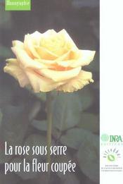 La rose sous serre pour la fleur coupée - Intérieur - Format classique