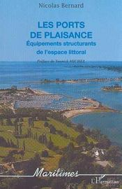 Les Ports De Plaisance ; Equipements Structurants De L'Espace Littoral - Intérieur - Format classique