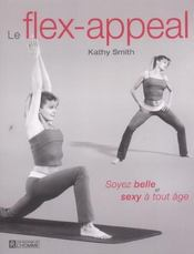 Le Flex-Appeal Soyez Belle Et Sexy A Tout Age - Intérieur - Format classique