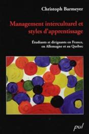 Management interculturel et styles d'apprentissage ; étudiants et dirigeants en France, en Allemagne et au Québec - Couverture - Format classique