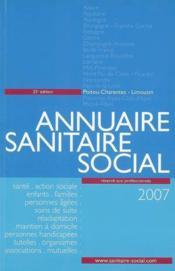 Annuaire sanitaire et social poitou-charentes-limousin (édition 2007) - Couverture - Format classique